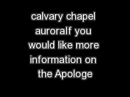 calvary chapel auroraIf you would like more information on the Apologe PDF document - DocSlides