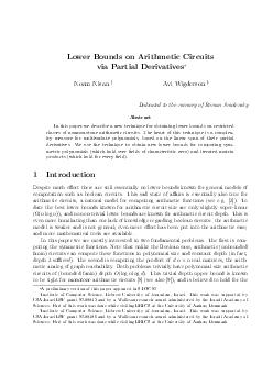 Lower Bounds on Arithmetic Circuits via Partial Derivatives Noam Nisan Avi Wigderson Dedicated to the memory of Roman Smolensky Abstract In this paper we describe a new technique for obtaining lower