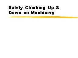 Safely Climbing Up & Down on Machinery PowerPoint Presentation, PPT - DocSlides
