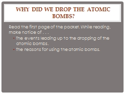 Why did we drop the Atomic Bombs?