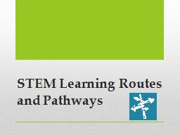 STEM Learning Routes and Pathways PowerPoint Presentation, PPT - DocSlides