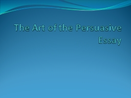 The Art of the Persuasive Essay