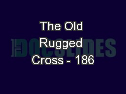 The Old Rugged Cross - 186