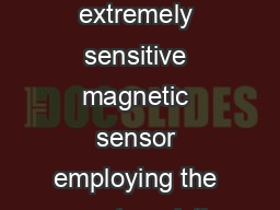 SEMICONDUCTORS DESCRIPTION The ZMY is an extremely sensitive magnetic sensor employing the magnetoresistive effect of thin film permalloy