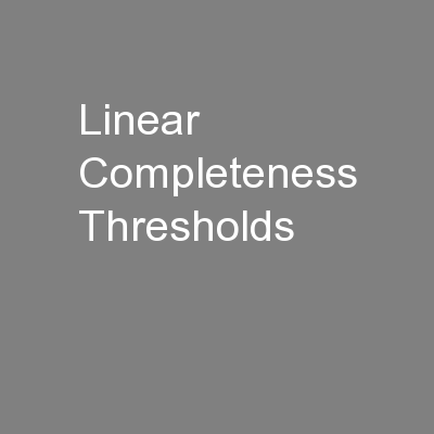 Linear Completeness Thresholds PowerPoint Presentation, PPT - DocSlides