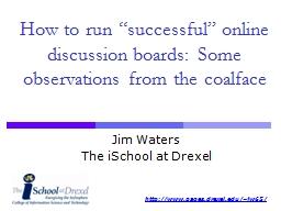 "How to run ""successful"" online discussion boards: Some"