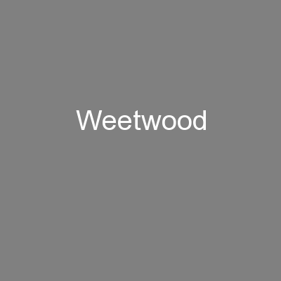 Weetwood PowerPoint Presentation, PPT - DocSlides