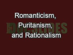 Romanticism, Puritanism, and Rationalism PowerPoint Presentation, PPT - DocSlides