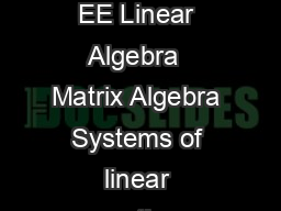 Syllabus for Electrical Engineering EE Linear Algebra  Matrix Algebra Systems of linear equations Eigen values and eigen vectors