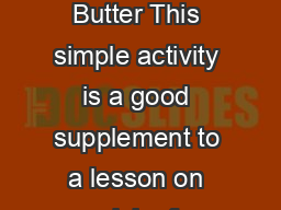 Homemade Butter This simple activity is a good supplement to a lesson on dairy f PDF document - DocSlides