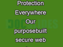 Sophos Web Appliance Complete Web Protection Everywhere Our purposebuilt secure web gateway makes web protection simple PowerPoint PPT Presentation