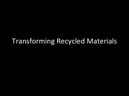 Transforming Recycled Materials
