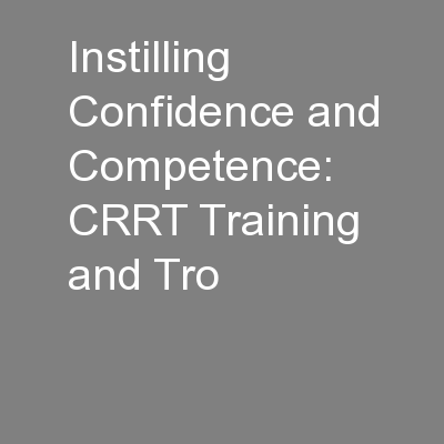 Instilling Confidence and Competence: CRRT Training and Tro