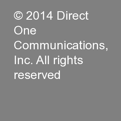 © 2014 Direct One Communications, Inc. All rights reserved