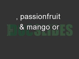 , passionfruit & mango or