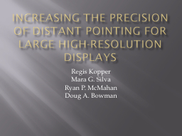 Increasing the precision of distant pointing for large high