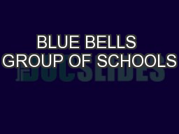 BLUE BELLS GROUP OF SCHOOLS PowerPoint PPT Presentation