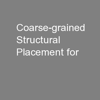 Coarse-grained Structural Placement for