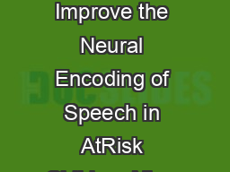 SystemsCircuits Music Enrichment Programs Improve the Neural Encoding of Speech in AtRisk Children Nina Kraus  Jessica Slater  Elaine C