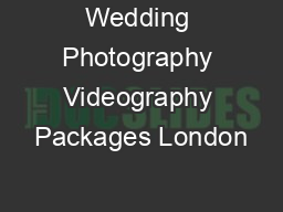 Wedding Photography Videography Packages London