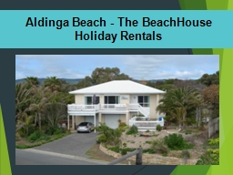 Aldinga Beach - The BeachHouse PowerPoint PPT Presentation