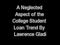 A Neglected Aspect of the College Student Loan Trend By Lawrence Gladi