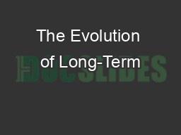 The Evolution of Long-Term