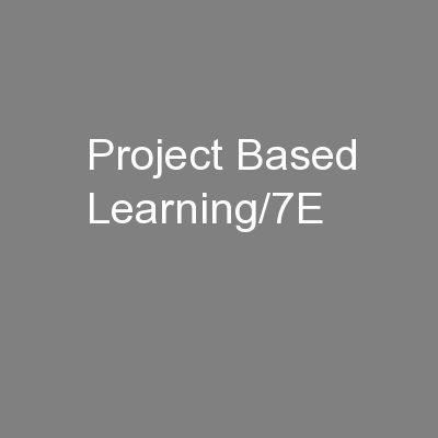 Project Based Learning/7E