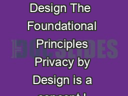 Privacy by Design The  Foundational Principles Privacy by Design is a concept I  PowerPoint PPT Presentation
