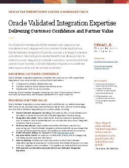 Oracle Validated Integration For Oracle PartnerNetwork members with solutions that complement and integrate with Oracle Applications Oracle Validated Integration provides a strategic framework and de