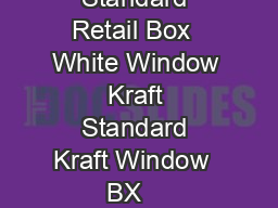 s  x mm Boxed  Carton  SELF SEAL STYLE CODE White Standard White Standard Retail Box  White Window Kraft Standard Kraft Window  BX    TROPICAL SEAL STYLE CODE White Standard White Window Kraft Standa