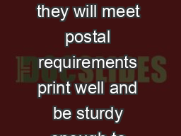 When designing envelopes you need to make sure they will meet postal requirements print well and be sturdy enough to protect the contents until they reach their destination PowerPoint PPT Presentation