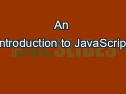 An Introduction to JavaScript