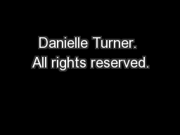Danielle Turner. All rights reserved.