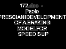 172.doc  -  Paolo PRESCIANIDEVELOPMENT OF A BRAKING MODELFOR SPEED SUP