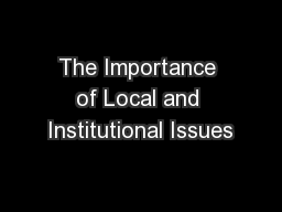The Importance of Local and Institutional Issues