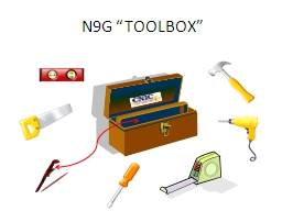 "N9G ""TOOLBOX"" PowerPoint PPT Presentation"