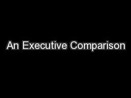 An Executive Comparison
