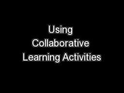 Using Collaborative Learning Activities PowerPoint PPT Presentation