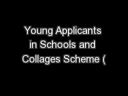 Young Applicants in Schools and Collages Scheme (