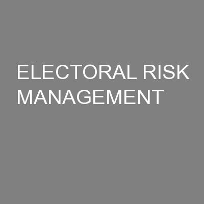 ELECTORAL RISK MANAGEMENT PowerPoint PPT Presentation