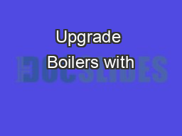 Upgrade Boilers with