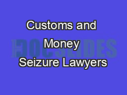 Customs and Money Seizure Lawyers