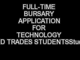 FULL-TIME BURSARY APPLICATION FOR TECHNOLOGY AND TRADES STUDENTSStuden PowerPoint PPT Presentation