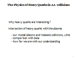 1 Why heavy quarks are