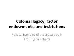 Colonial legacy, factor endowments, and institutions