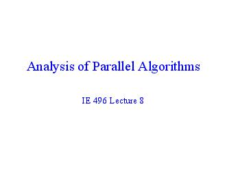 Reading for This Lecture Paper by Kumar and Gupta Paper by Gustafson Roosta Chapter   Parallel Systems A parallel system is a parallel algorithm plus a specified parallel architecture