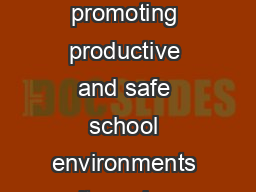 About This Policy Brief In considering different strategies for promoting productive and safe school environments it can be difcult to know what works and what doesnt