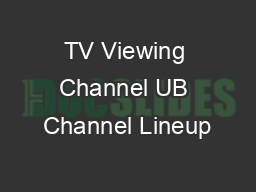 TV Viewing Channel UB Channel Lineup