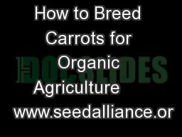 How to Breed Carrots for Organic Agriculture       www.seedalliance.or